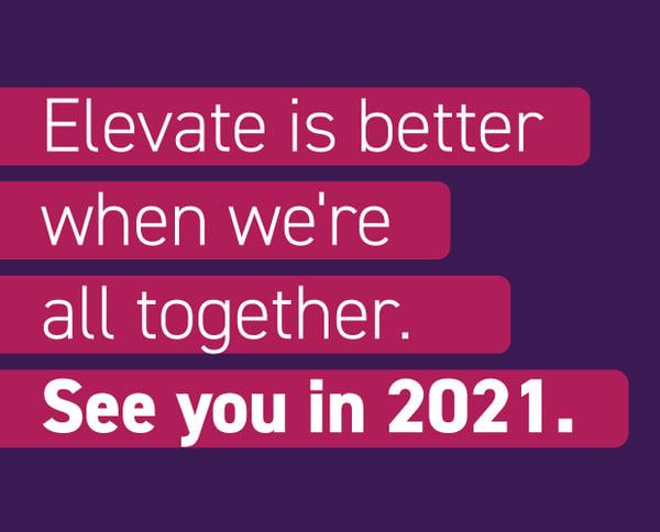 Elevate is postponed to 2021