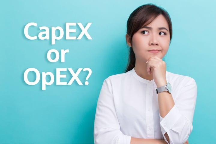 CapEx vs OpEx, Who wins....?