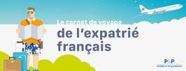 Expatriés français : De retour en France pour la saison estivale ? Découvrez notre carnet de voyage 2019.
