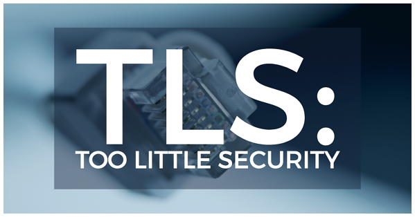 TLS: Too Little Security