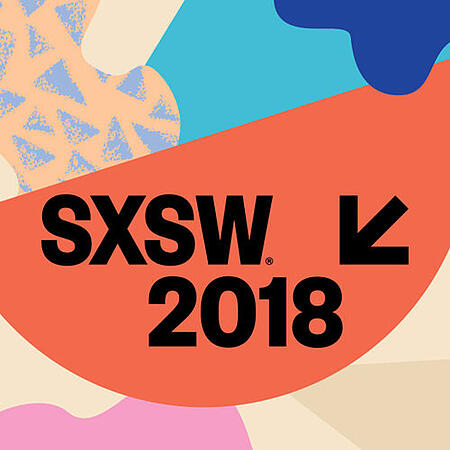 Key Takeaways for Brands from SXSW Interactive 2018