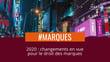Les nouvelles opportunités de dépôt de marques françaises en 2020