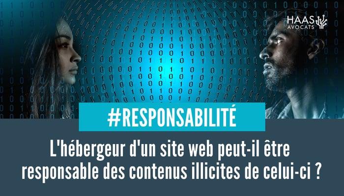Hebergeur d'un site et responsbilite des contenus illicites