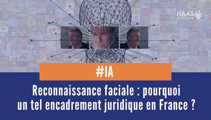 Reconnaissance faciale leadership de la Chine et encadrement en France