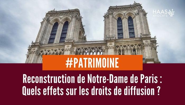 Reconstruction de Notre Dame de Paris et droit de diffusion
