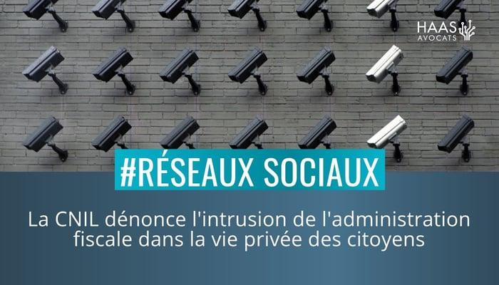 Surveillance des reseaux sociaux par l administration fiscale