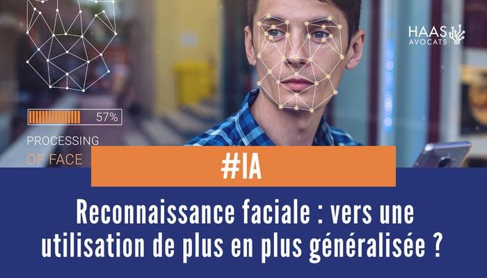 reconnaissance faciale et utilisartion generalise