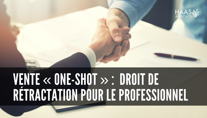 vente one shot - rétractation - haas - avocats
