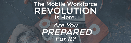Are You Prepared For Your Mobile Workforce_blog header.png