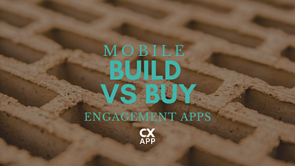CXAPP BUILD VS BUY