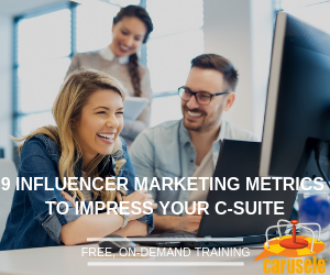 9 Influencer Marketing Metrics to Impress Your C-Suite; Free, On-Demand Masterclass