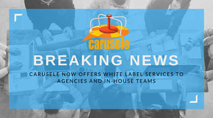 Carusele Now Offers White Label Influencer Marketing Services to Agencies and In-House Teams