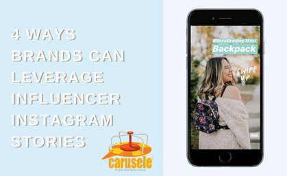 4 Ways Brands Can Leverage Influencer Instagram Stories