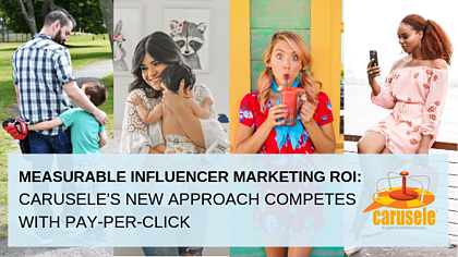 Carusele's New Approach to Influencer Marketing Competes with Pay-Per-Click