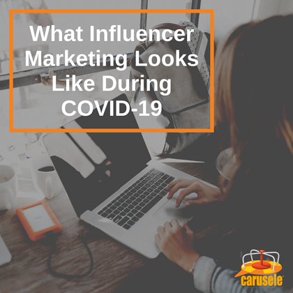 What Influencer Marketing Looks Like During COVID-19