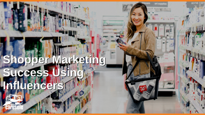Shopper Marketing Success Using Influencers
