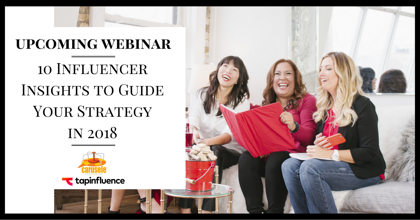 On-Demand Webinar: 10 Influencer Insights to Guide Your Strategy in 2018