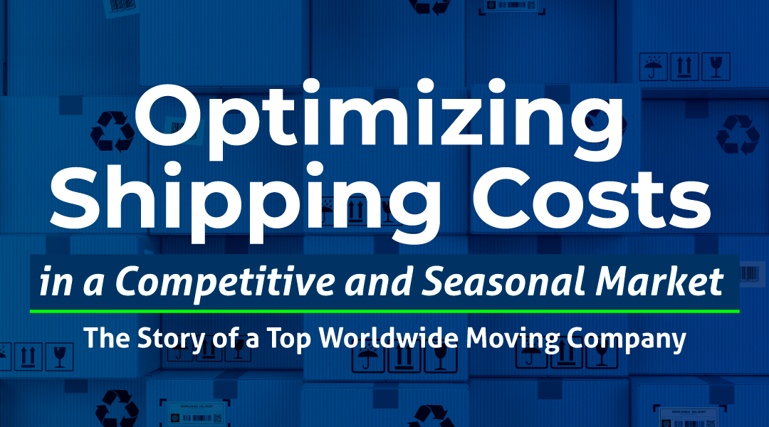 Optimizing Shipping Costs in a Competitive and Seasonal Market: The Story of a Top Worldwide Moving Company