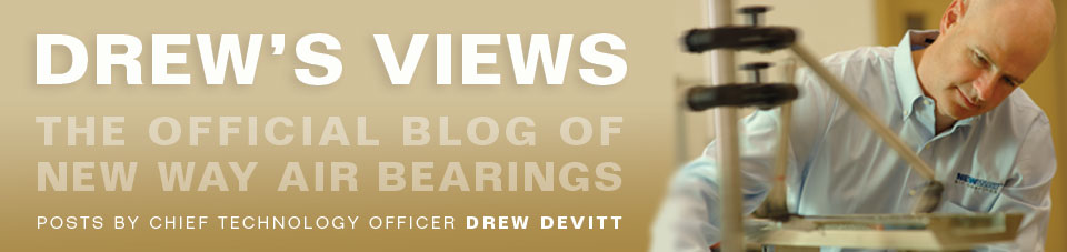 New Way Air Bearings Drew's Views Blog Header