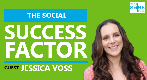 Social Success Factor: How Jessica Voss Fills 50% of Sales Pipeline Through Social Selling