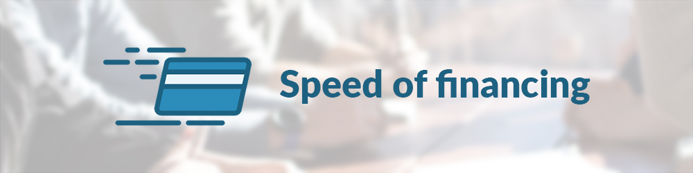 Speed of financing