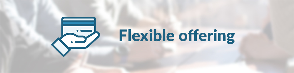 Flexible offering