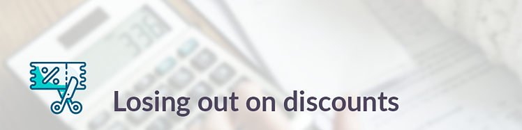 losing out on discounts