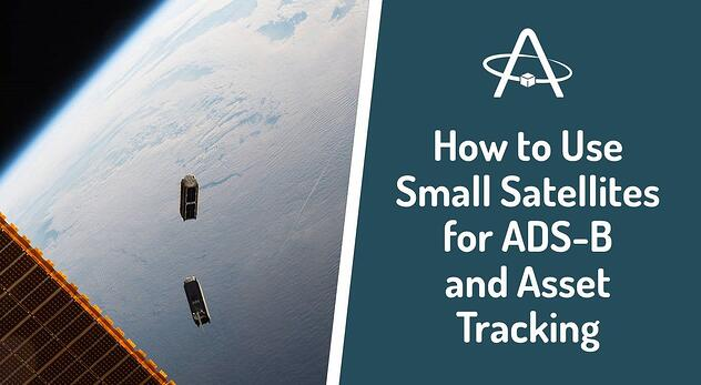 How to Use Small Satellites for ADS-B and Asset Tracking