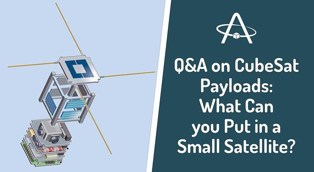 Q&A on CubeSat Payloads: What Can You Put in a Small Satellite?