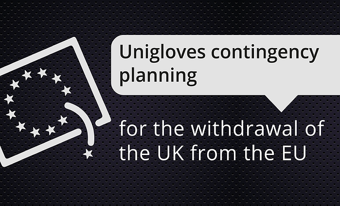 Unigloves contingency planning for the withdrawal of the UK from the EU