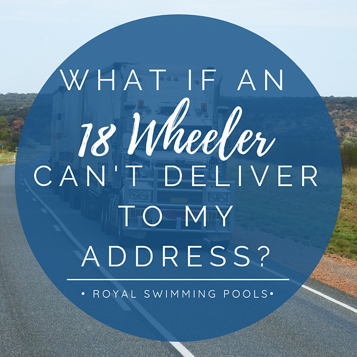 What if an 18-wheeler can't deliver to my address?