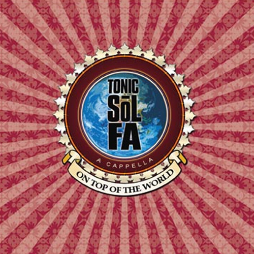 Tonic Sol-fa On top of the World