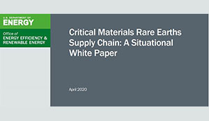 U.S. Department of Energy releases: Critical Materials Rare Earths Supply Chain: A Situational White Paper