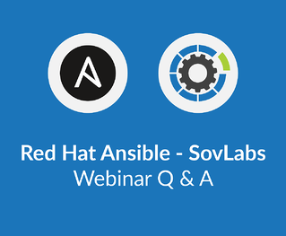 Red Hat Ansible - SovLabs Webinar Q&A Recap