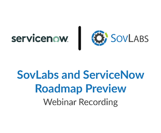 SovLabs and ServiceNow - Module Overview and Roadmap Preview