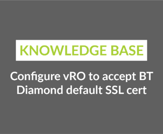 Configure vRO to accept BT Diamond default SSL cert