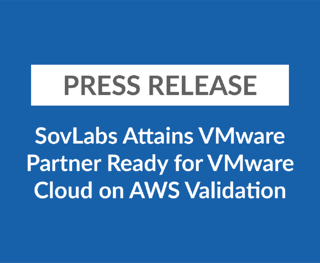 SovLabs Attains VMware Partner Ready for VMware Cloud on AWS Validation