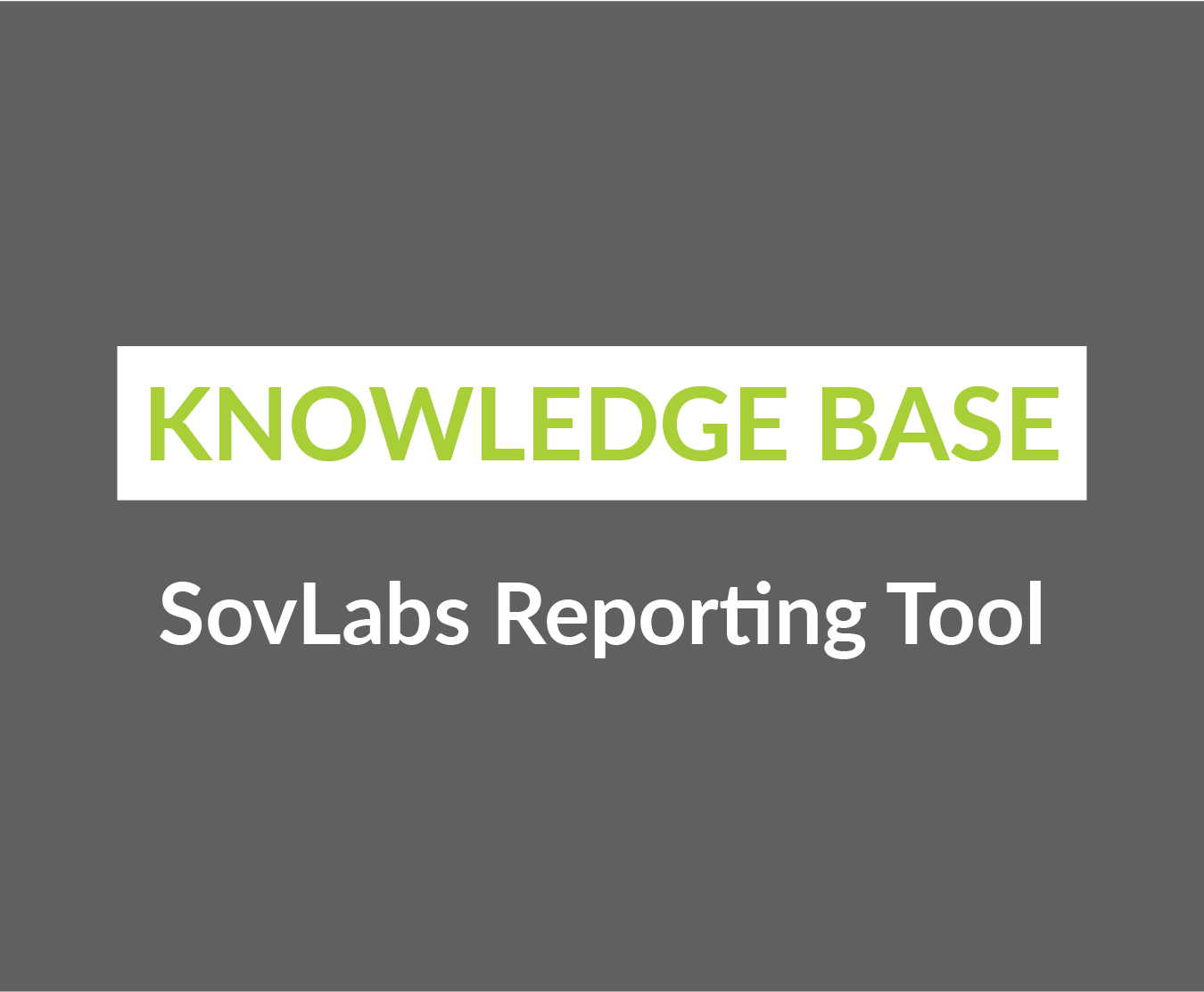 SovLabs Reporting Tool