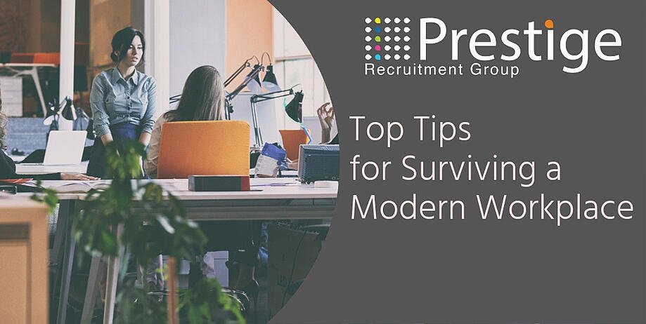 Top tips fro surviving a modern workplace