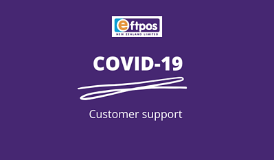 Eftpos NZ COVID-19 Customer Support