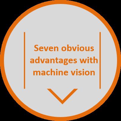 Seven Advantages with Machine Vision