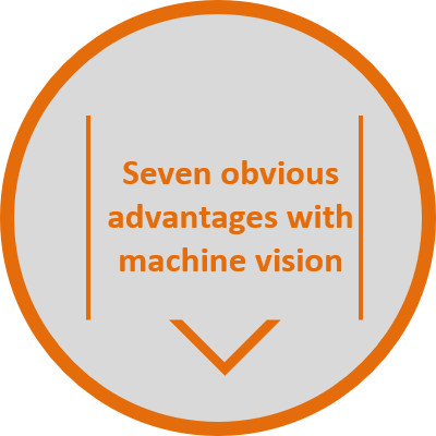 Seven Advantages with Machine Vision
