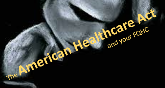 The American Healthcare Act and your FQHC