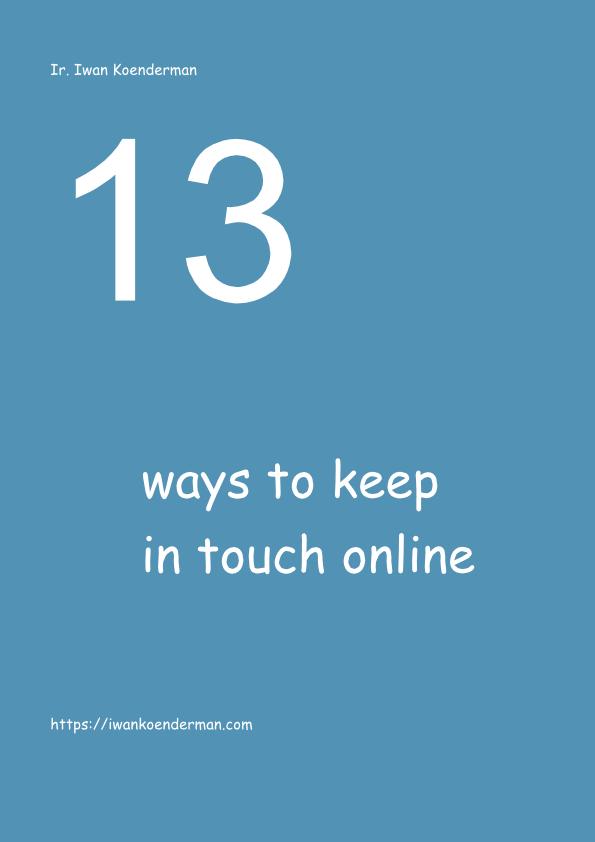 Free ebook 13 ways to keep in touch online | Iwan Koenderman Coach Online profiler Blogger Photographer