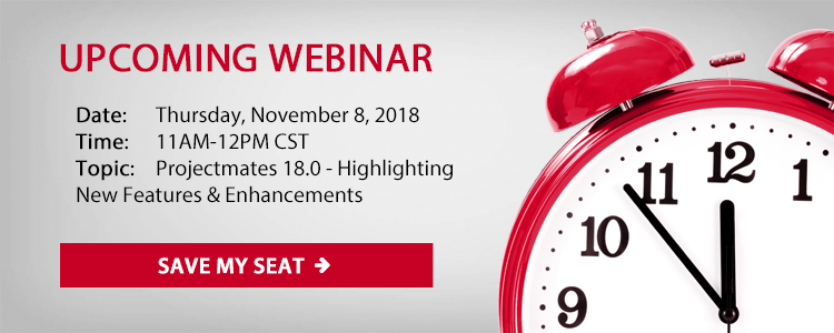 Upcoming Webinar: Projectmates 18.0 - Highlighting New Features & Enhancements