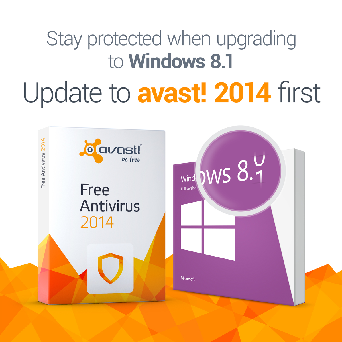 First upgrade to avast! 2014, then to Windows 8 1