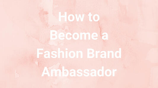 8-of-The-Best-Fashion-Brand-Ambassador-Programs-1