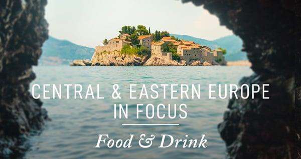 Food & Drink | Central & Eastern Europe In Focus