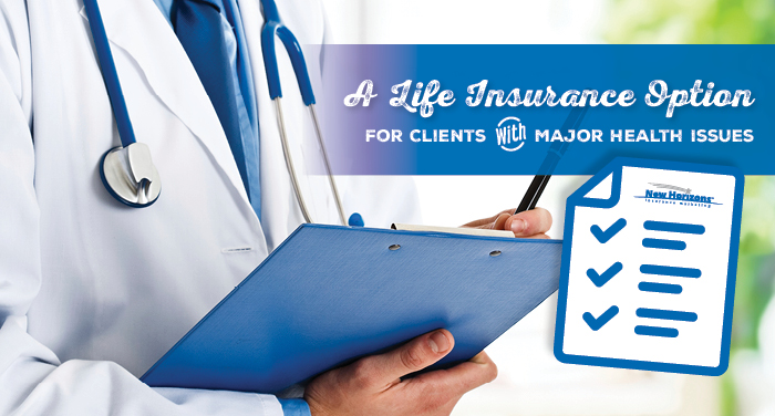 A-Life-Insurance-Option-for-Clients-With-Major-Health-Issues