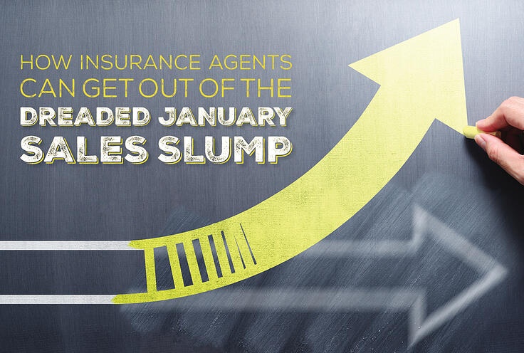 How Insurance Agents Can Get Out of the Dreaded January Sales Slump